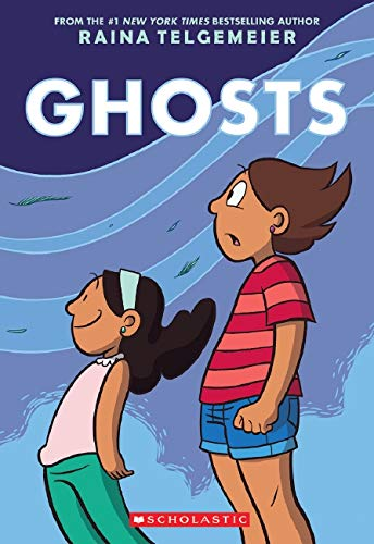 Compare Textbook Prices for Ghosts First Paperback Edition Edition ISBN 9780545540629 by Telgemeier, Raina,Telgemeier, Raina