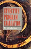 Effective Program Evaluation: An Introduction