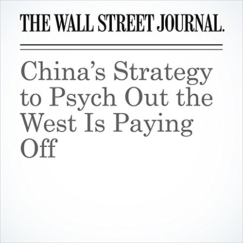 China's Strategy to Psych Out the West Is Paying Off copertina