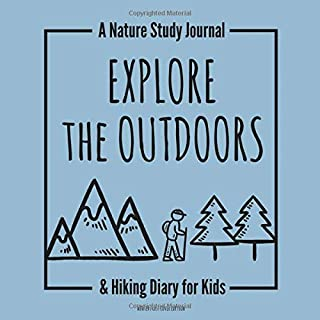 Explore the Outdoors: A Nature Study Journal & Hiking Diary for Kids - Winter Frost Cover Edition