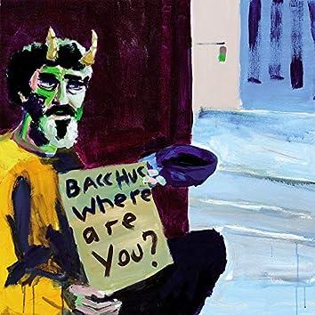 Bacchus Where Are You?
