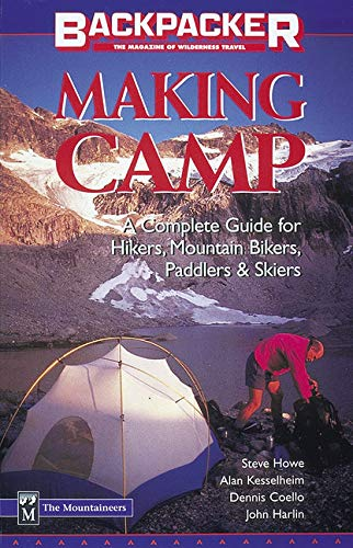 BACKPACKER MAKING CAMP: A Complete Guide for Hikers, Mountain Bikers, Paddlers & Skiers (Backpacker Magazine)