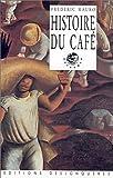 Histoire du café de Frédéric Mauro (29 septembre 2002) Broché - 29/09/2002