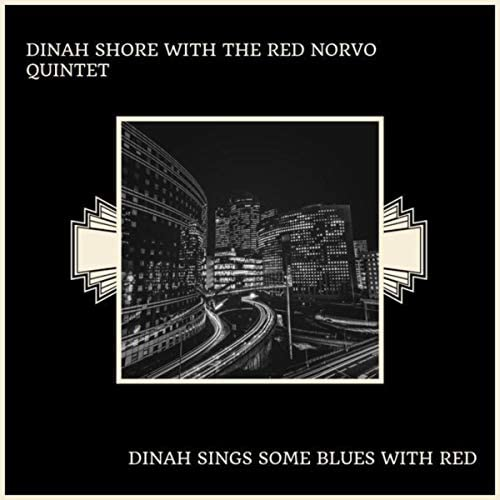 Dinah Shore With The Red Norvo Quintet
