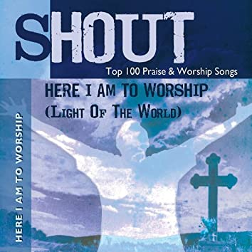 Here I Am To Worship (Light of the World) - Top 100 Praise & Worship Songs - Practice & Performance