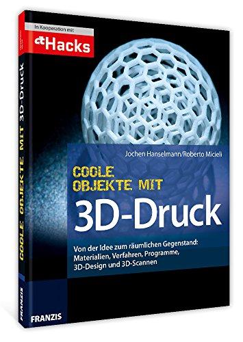 Coole Objekte mit 3D-Druck - 3