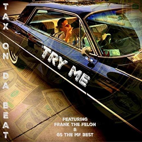 Tax on da Beat feat. Frank the Felon & GS the MF Best