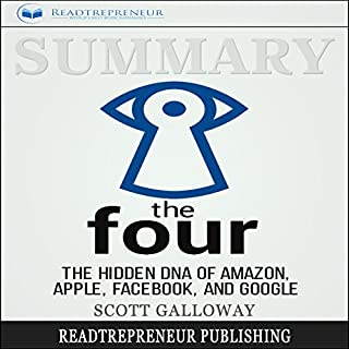 Summary: The Four: The Hidden DNA of Amazon, Apple, Facebook, and Google audiobook cover art