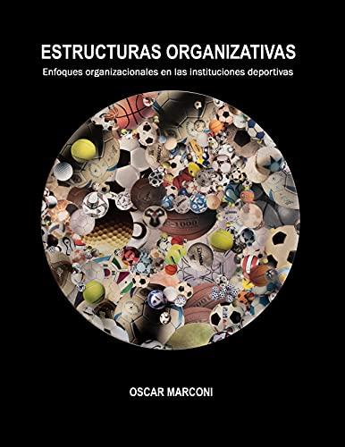 ESTRUCTURAS ORGANIZATIVAS: Enfoques organizacionales en las instituciones deportivas