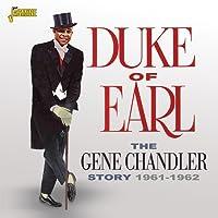The Gene Chandler Story - Duke Of Earl 1961-1962 by Gene Chandler