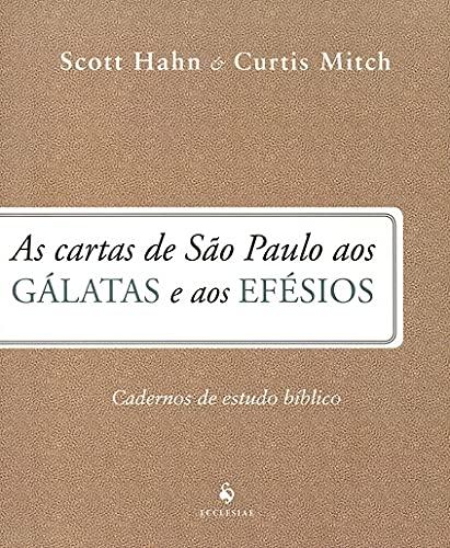 As Cartas de São Paulo aos Gálatas e aos Efésios - Cadernos de Estudo Bíblico: Caderno de Estudo Bíblico