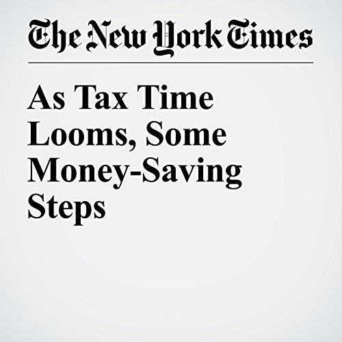 As Tax Time Looms, Some Money-Saving Steps audiobook cover art