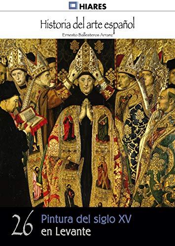 Pintura del siglo XV en Levante (Historia del Arte Español nº 26)