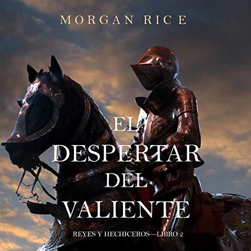 El Despertar del Valiente [Rise of the Valiant] audiobook cover art