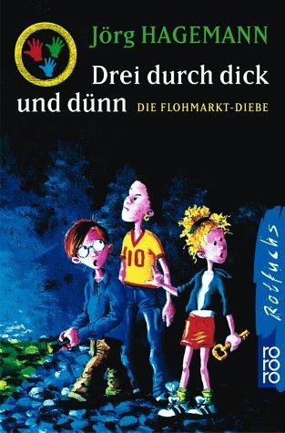 Die Flohmarkt-Diebe (Drei durch dick und dünn, Band 1)