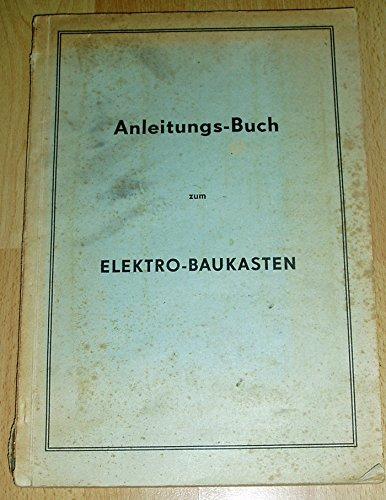 Anleitungsbuch zum Elektro-Baukasten zur Ausführung von 140 Versuchen und Modellen