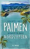 Sorgenfrei unter Palmen: Auswandern nach Nordzypern: schwarz-weiß Edition - M. A. Abraham