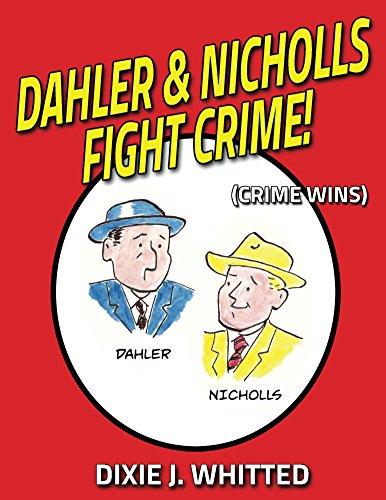 Dahler and Nicholls Fight Crime! (Crime Wins)