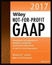 Wiley Not-for-Profit GAAP 2017: Interpretation and Application of Generally Accepted Accounting Principles (Wiley Regulatory Reporting)