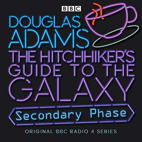 The Hitchhiker's Guide To The Galaxy: Secondary Phase (Hitchhiker's Guide (radio plays)) [Idioma Inglés]