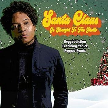 Santa Claus Go Straight to the Ghetto (Reggae Remix) [feat. Yanick]