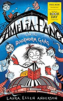 Amelia Fang and the Bookworm Gang – World Book Day 2020 by [Laura Ellen Anderson]