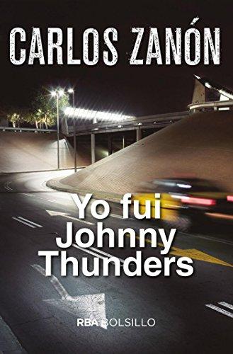 Yo fui Johnny Thunders (FICCIÓN) (Spanish Edition)