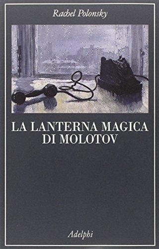 La lanterna magica di Molotov. Viaggio nella storia della Russia