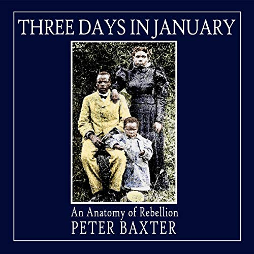 Three Days in January: An Anatomy of Rebellion cover art
