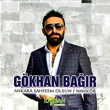 Ankara Şahidim Olsun / Nankör