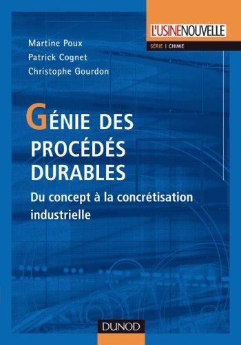 Génie des procédés durables - Du concept à la concrétisation industrielle: Du concept à la concrétisation industrielle