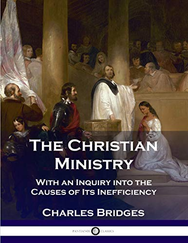 Compare Textbook Prices for The Christian Ministry: With an Inquiry into the Causes of Its Inefficiency  ISBN 9781789870565 by Bridges, Charles