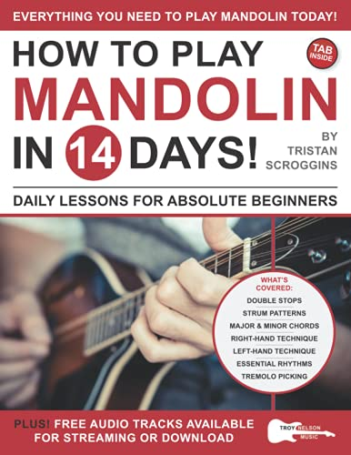 How to Play Mandolin in 14 Days: Daily Lessons for Absolute Beginners (Play Music in 14 Days)
