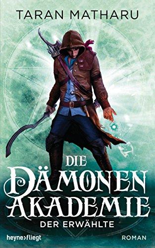 Die Dämonenakademie - Der Erwählte: Roman (Dämonenakademie-Serie 1)