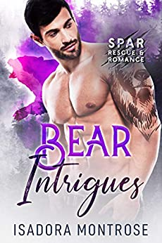 Bear Intrigues (SPAR: Rescue & Romance Book 2) by [Isadora Montrose]