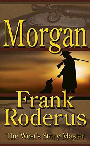 Book: Morgan - A Frank Roderus Western by Frank Roderus