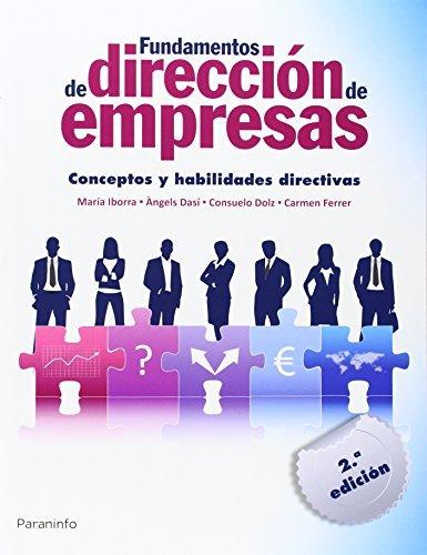 Fundamentos de dirección de empresas. Conceptos y habilidades directivas (Administración)