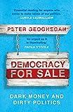 Democracy For Sale: Dark Money and Dirty Politics