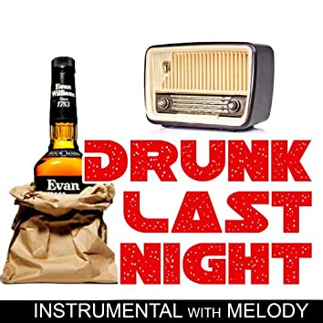 Drunk Last Night (Instrumental With Melody Style of Eli Young Band)