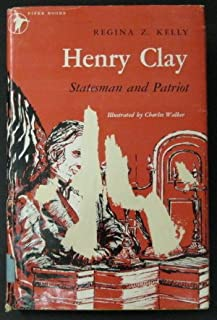 Henry Clay: Statesman and Patriot