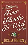 Four Months to Wed: A Pride and Prejudice Variation