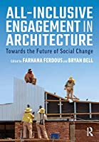 All-Inclusive Engagement in Architecture: Towards the Future of Social Change