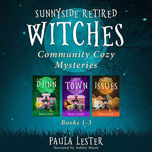 Sunnyside Retired Witches Community Cozy Mysteries: Books 1-3 cover art