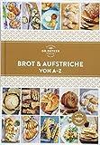 Brot und Aufstriche von A-Z (A-Z Reihe)