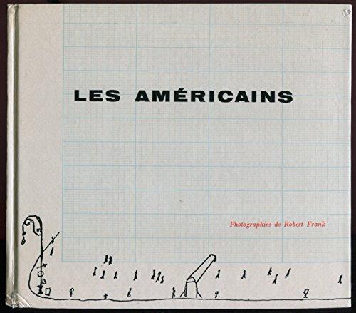 Les Américains, Photographies de Robert Frank, Textes réunis et présentés par Alain Bosquet