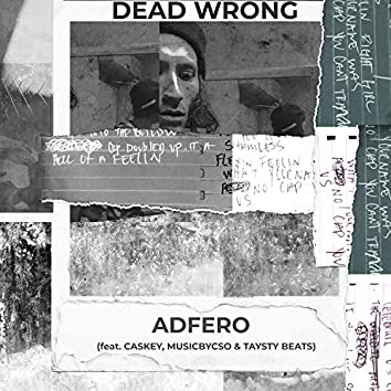Dead Wrong (feat. Caskey, Music by CSO & Taysty Beats)