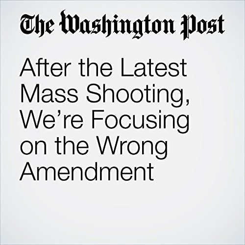 After the Latest Mass Shooting, We're Focusing on the Wrong Amendment copertina