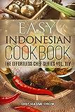 Easy Indonesian Cookbook (Indonesian Cookbook, Indonesian Recipes, Indonesian Cooking, Indonesian Food, Easy Indonesian Recipes 1)