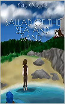 Ballad of the Sea and Sand by [Kitty Orleans]