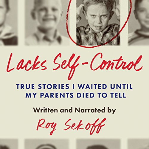 Lacks Self-Control: True Stories I Waited Until My Parents Died to Tell audiobook cover art